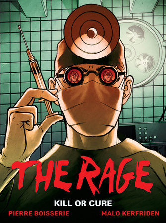 The Rage Vol. 2: Kill Or Cure by PIERRE BOISSERIE