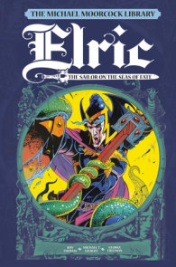 The Michael Moorcock Library Vol. 2: Elric The Sailor on the Seas of Fate