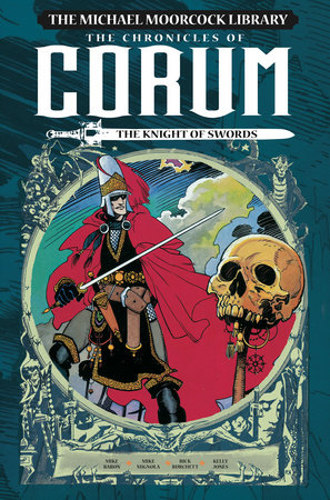 The Michael Moorcock Library: The Chronicles of Corum Vol. 1: The Knight of Swords by Mike Baron