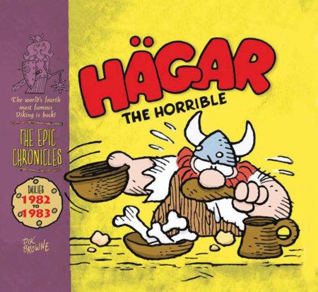 Hagar The Horrible: The Epic Chronicles: Dailies 1982-1983 by Dik Browne