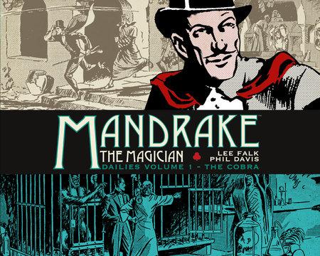 Mandrake the Magician: Dailies Vol. 1: The Cobra by Lee Falk