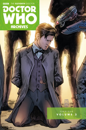 Doctor Who Archives: The Eleventh Doctor Vol. 3 by Paul Cornell, Andy Diggle and Jimmy Broxton