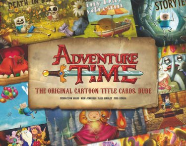 Adventure Time: The Original Cartoon Title Cards (Vol 1)