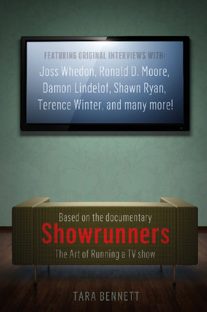 Showrunners: The Art of Running a TV Show by Tara Bennett