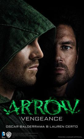 Arrow - Vengeance by Oscar Balderrama and Lauren Certo