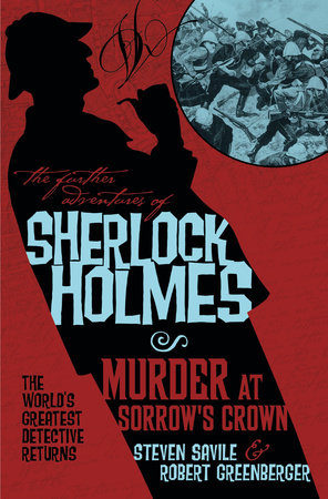 The Further Adventures of Sherlock Holmes - Murder at Sorrow's Crown by Steven Savile and Robert Greenberger