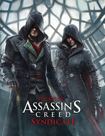 The Art of Assassin's Creed: Syndicate by Paul Davies