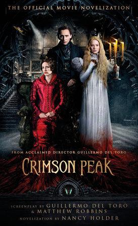 Crimson Peak: The Official Movie Novelization by Nancy Holder