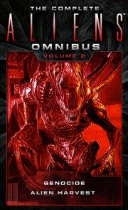 The Complete Aliens Omnibus: Volume Two (Genocide, Alien Harvest)