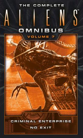 The Complete Aliens Omnibus: Volume Seven (Enterprise, No Exit) by B. K. Evenson