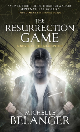 The Resurrection Game by Michelle Belanger