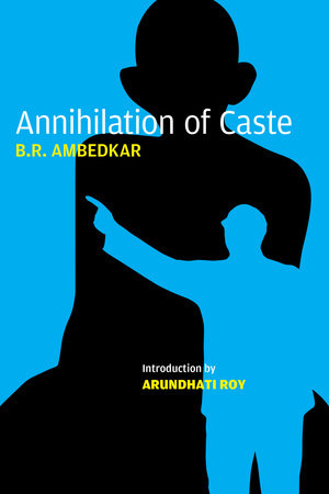 Annihilation of Caste by B.R. Ambedkar
