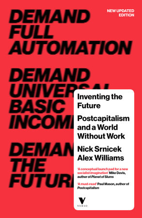 Inventing the Future (revised and updated edition) by Nick Srnicek and Alex Williams