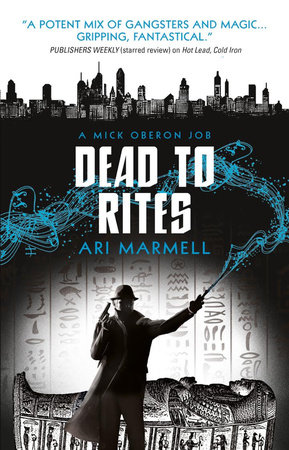 Dead to Rites by Ari Marmell