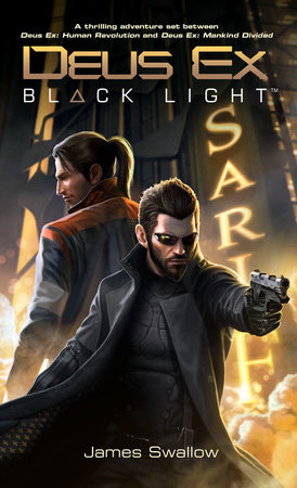Deus Ex: Black Light (Deus Ex: Mankind Divided prequel) by James Swallow