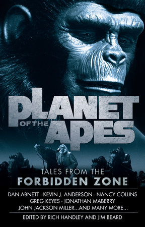 Planet of the Apes: Tales from the Forbidden Zone by Jim Beard, Kevin J. Anderson, Nancy Collins and Jonathan Maberry