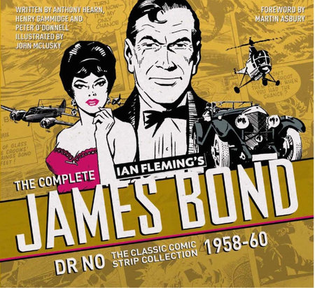 The Complete James Bond: Dr No - The Classic Comic Strip Collection 1958-60 by Ian Fleming