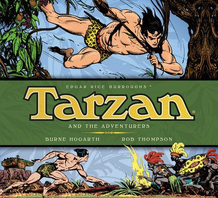 Tarzan - Tarzan and the Adventurers (Vol. 5) by Burne Hogarth and Rob Thompson