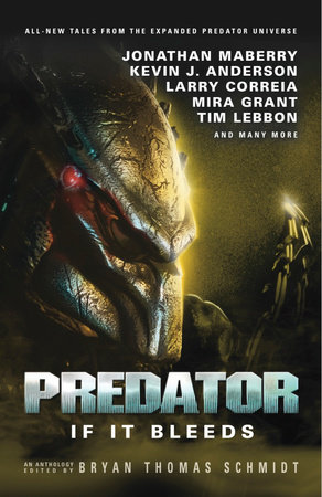 Predator: If It Bleeds by Andrew Mayne, Mira Grant, Kevin J. Anderson and Jonathan Maberry
