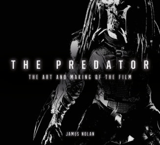 The Predator: The Art and Making of the Film