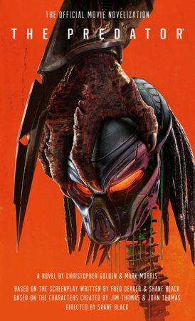 The Predator: The Official Movie Novelization by Christopher Golden and Mark Morris