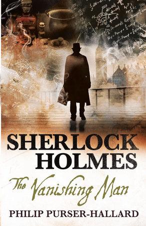 Sherlock Holmes - The Vanishing Man by Philip Purser-Hallard