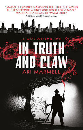 In Truth and Claw (A Mick Oberon Job #4) by Ari Marmell
