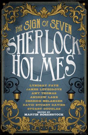Sherlock Holmes: The Sign of Seven by Stuart Douglas, James Lovegrove, David Stuart Davies and Derrick Belanger