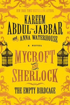 Mycroft and Sherlock: The Empty Birdcage by Anna Waterhouse,Kareem Abdul-Jabbar