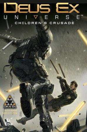 Deus Ex Universe Volume 1: Children's Crusade by Alex Irvine