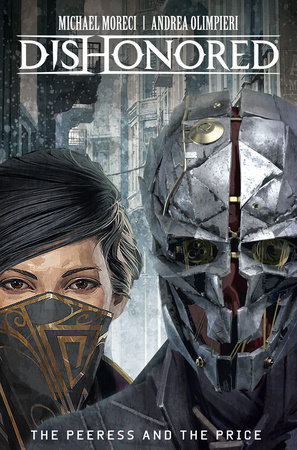 Dishonored Vol. 2: The Peeress and the Price by Michael Moreci