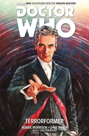 Doctor Who: The Twelfth Doctor Vol. 1: Terrorformer by Robbie Morrison