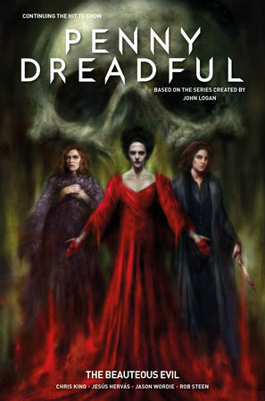 Penny Dreadful Vol. 2: The Beauteous Evil by Chris King