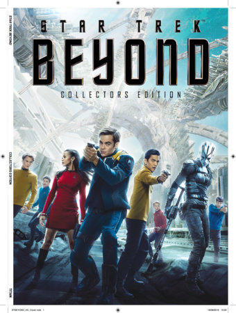 Star Trek Beyond: The Collector's Edition Book by Titan