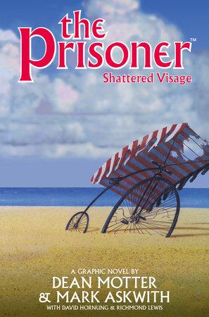 The Prisoner: Shattered Visage by Dean Motter