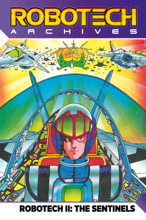 Robotech Archives: The Sentinels Vol.1 by Chris Ulm and Tommy Mason