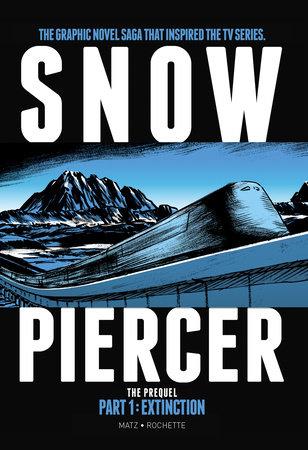 Snowpiercer: Prequel Vol. 1: Extinction by Matz