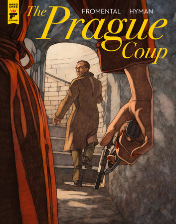 The Prague Coup by Jean-Luc Fromental and Miles Hyman