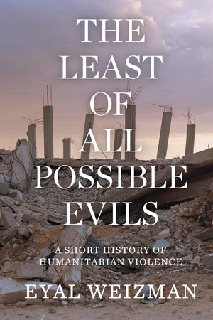 The Least of All Possible Evils by Eyal Weizman