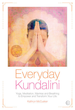 Everyday Kundalini by Kathryn McCusker