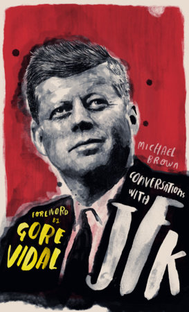 Conversations with JFK by Michael O'Brien