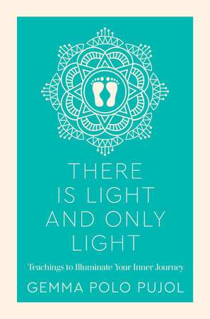 There is Light and Only Light by Gemma Polo Pujol