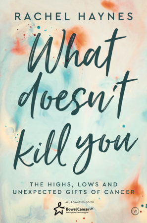 What Doesn't Kill You ... by Rachel Bown