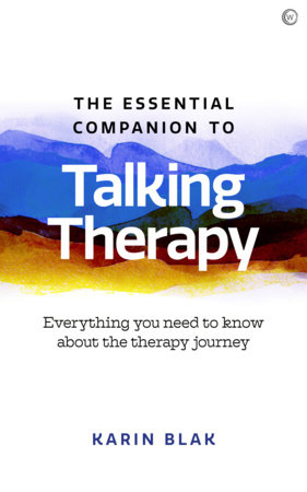 The Essential Companion to Talking Therapy by Karin Blak