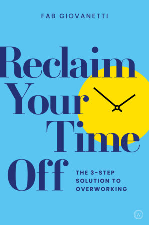Reclaim Your Time Off by Fab Giovanetti