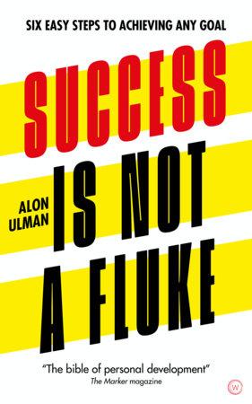 Success is Not a Fluke by Alon Ulman