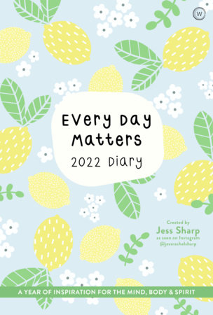 Every Day Matters 2022 Desk Diary by Jess Sharp