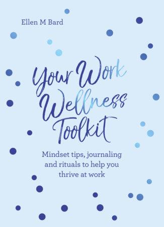 Your Work Wellness Toolkit by Ellen Bard