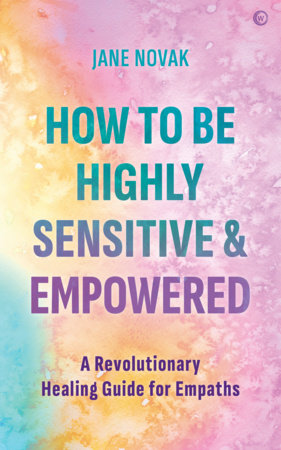 The Essential Healing Toolkit for Empaths by Jane Novak