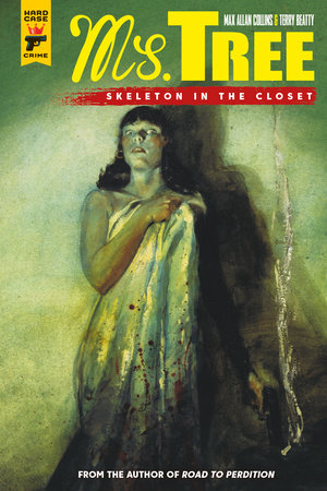 Ms. Tree Vol. 2: Skeleton in the Closet by Max Allan Collins